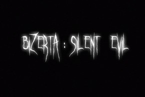 Bizerta: Silent Evil