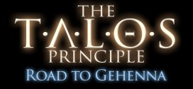 The Talos Principle's 'Road to Gehenna' Expansion Announced
